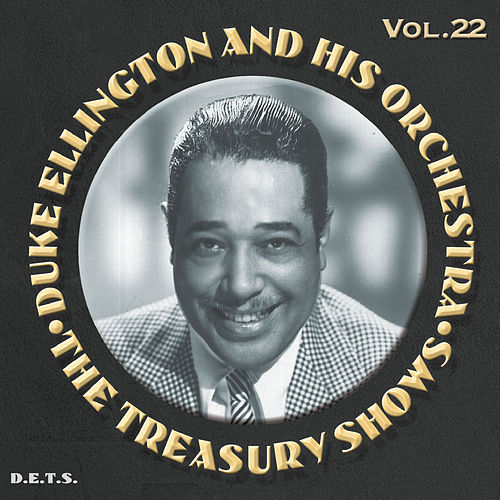The Treasury Shows, Vol. 22, Pt. 1 by Duke Ellington