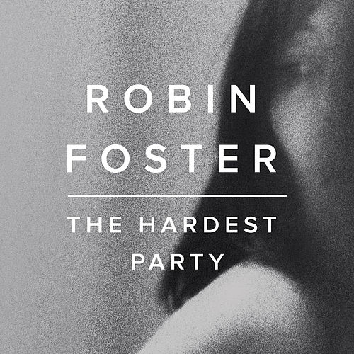 The Hardest Party - EP by Robin Foster