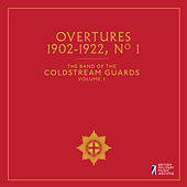 The Band of the Coldstream Guards, Vol. 1: Overtures, No. 1 (1902-1992) by The Band Of The Coldstream Guards