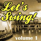 Let's Swing, Vol. 1 by Various Artists