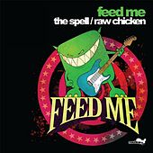 The Spell/Raw Chicken by Feed Me