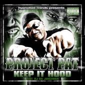 Keep It Hood [feat. OJ Da Juiceman] by Project Pat