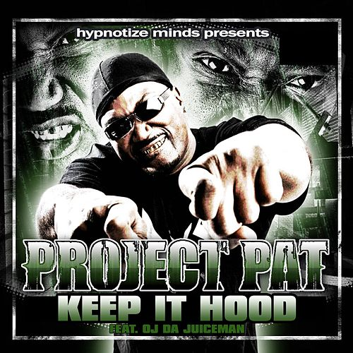 Keep It Hood [feat. OJ Da Juiceman] by Project Pat