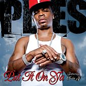 Put It On Ya [feat Chris J] by Plies