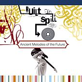Ancient Melodies Of The Future by Built To Spill