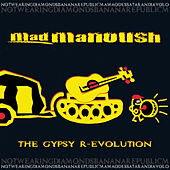 The Gypsy R-evolution by Mad Manoush