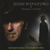 Whistling in the Dark by Hank Wangford
