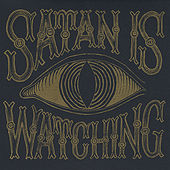 Satan Is Watching by Those Poor Bastards