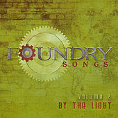 Foundry Songs, Vol. 2: By the Light by Harvest Sound