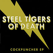 Cockpuncher - Ep by Steel Tigers of Death!