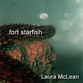 Fort Starfish by Laura McLean