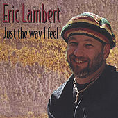 Just the Way I Feel by Eric Lambert