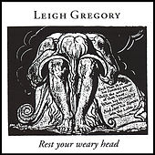 Rest Your Weary Head by Leigh Gregory