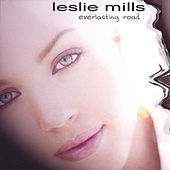Everlasting Road by Leslie Mills