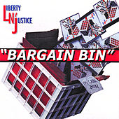 Bargain Bin by Liberty n' Justice