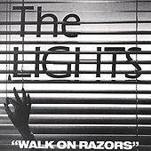 Walk On Razors by The Lights