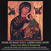 Praying the Rosary With St. Alphonsus Maria Liguori by Little Lamb Music
