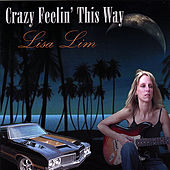 Crazy Feelin' This Way by Lisa Lim