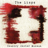 Country Doctor Museum by The Lisps