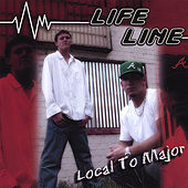 Local to Major by LifeLine