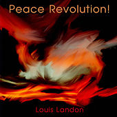 Peace Revolution! by Louis Landon