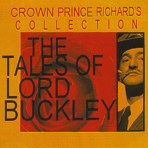 The Tales of Lord Buckley Box Set Crown Prince Richards Collection by Lord Buckley