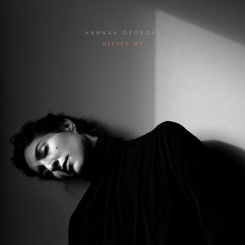 Needed Me by Hannah Georgas
