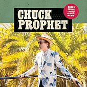 Bad Year for Rock and Roll (Single) by Chuck Prophet