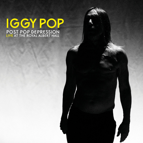 Post Pop Depression: Live At The Royal Albert Hall by Iggy Pop