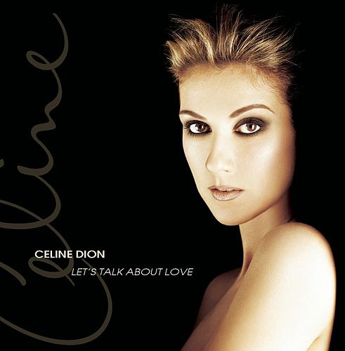 Let's Talk About Love by Celine Dion