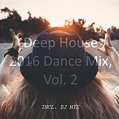 Deep House 2016 Dance Mix, Vol. 2 by Various Artists