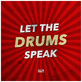 Let the Drums Speak by Various Artists