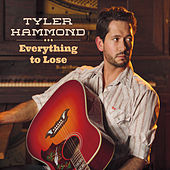 Everything to Lose by Tyler Hammond