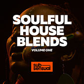 Soulful House Blends, Vol. 1 by Various Artists