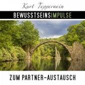 Bewusstseinsimpulse zum Partner-Austausch by Kurt Tepperwein