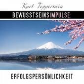 Bewusstseinsimpulse: Erfolgspersönlichkeit by Kurt Tepperwein