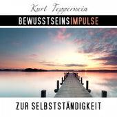 Bewusstseinsimpulse zur Selbstständigkeit by Kurt Tepperwein