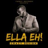 Ella Eh! by Crazy Design