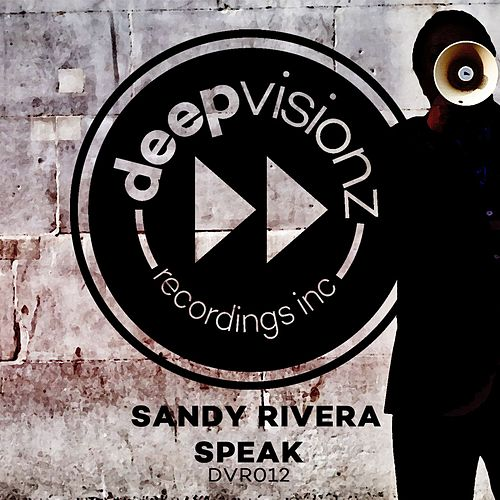 Speak by Sandy Rivera