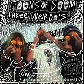 Three Weirdos by Goons Of Doom