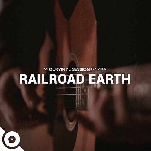 OurVinyl Sessions | Railroad Earth by Railroad Earth