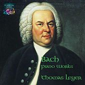 Bach Piano Works by Thomas Leyer
