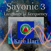 Sayonic 3: Language of Frequency by Kate Hart