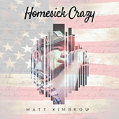 Homesick Crazy Single by Matt Kimbrow