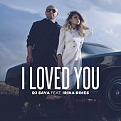 I Loved You (Monoir Remix) by DJ Sava
