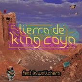 Tierra de King Coya by King Coya
