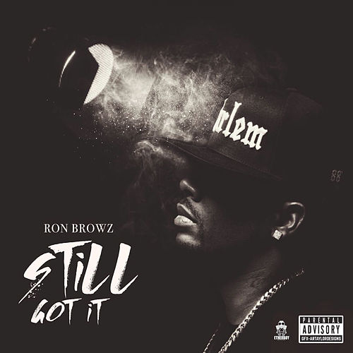 Still Got It by Ron Browz