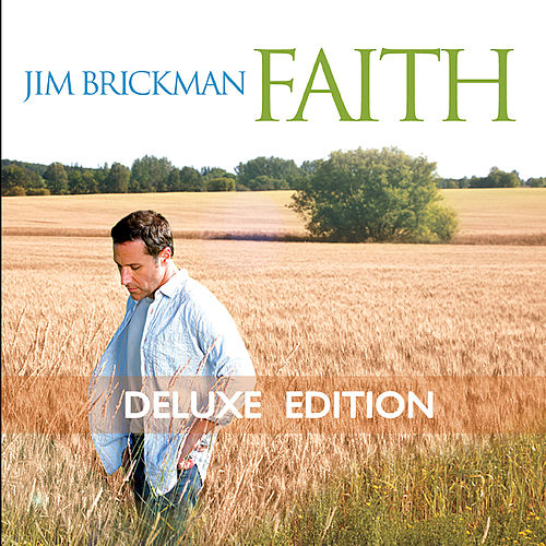 Faith (Deluxe Edition) by Jim Brickman