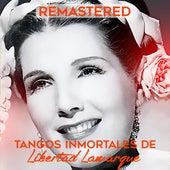Tangos Inmortales de Libertad Lamarque by Libertad Lamarque