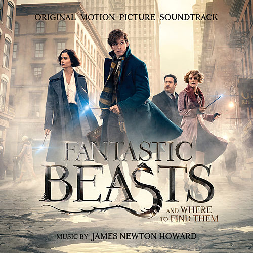 Fantastic Beasts and Where to Find Them: Original Motion Picture Soundtrack by James Newton Howard